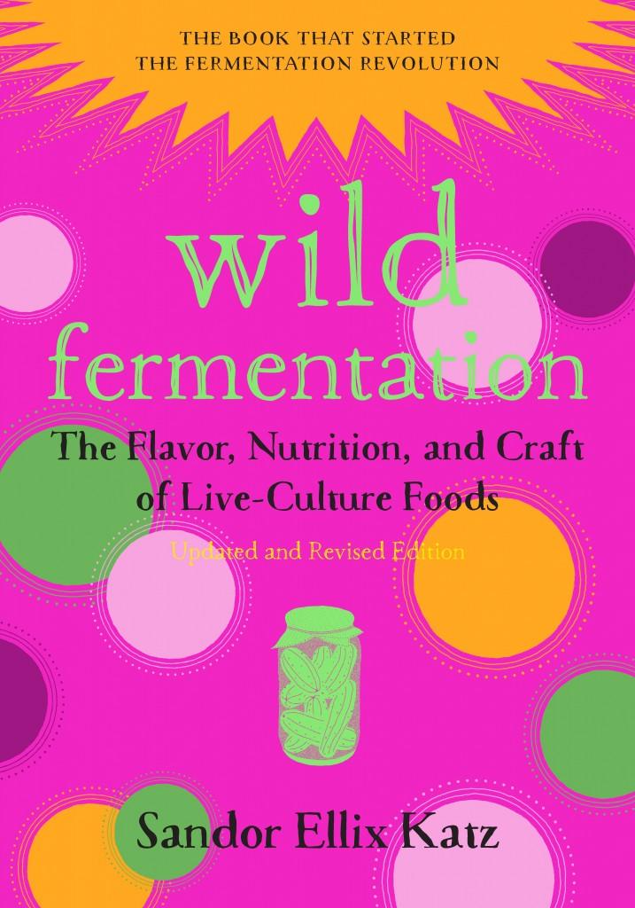 Wild Fermentation, 2nd Edition